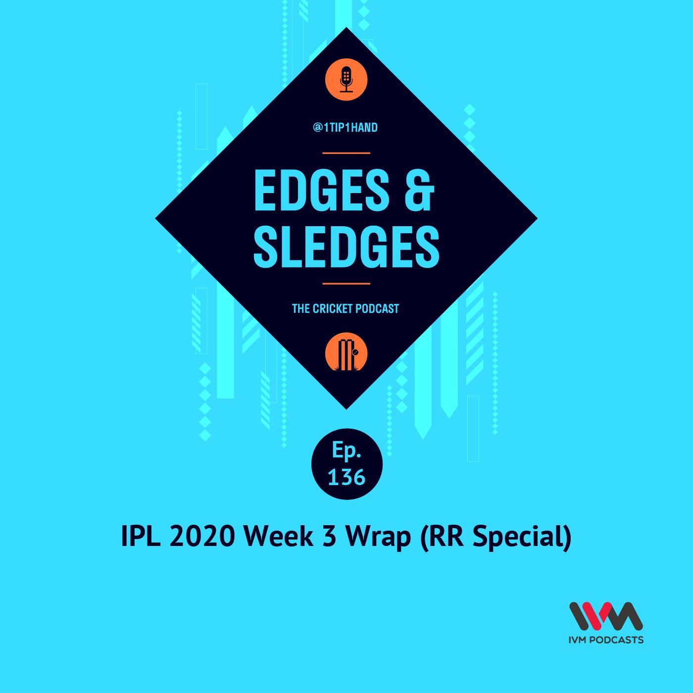 Ep. 136: IPL 2020 Week 3 Wrap (RR Special)