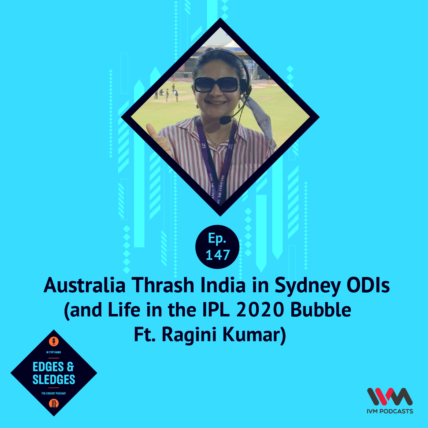 Ep. 147: Australia Thrash India in Sydney ODIs (and Life in the IPL 2020 Bubble Ft. Ragini Kumar)