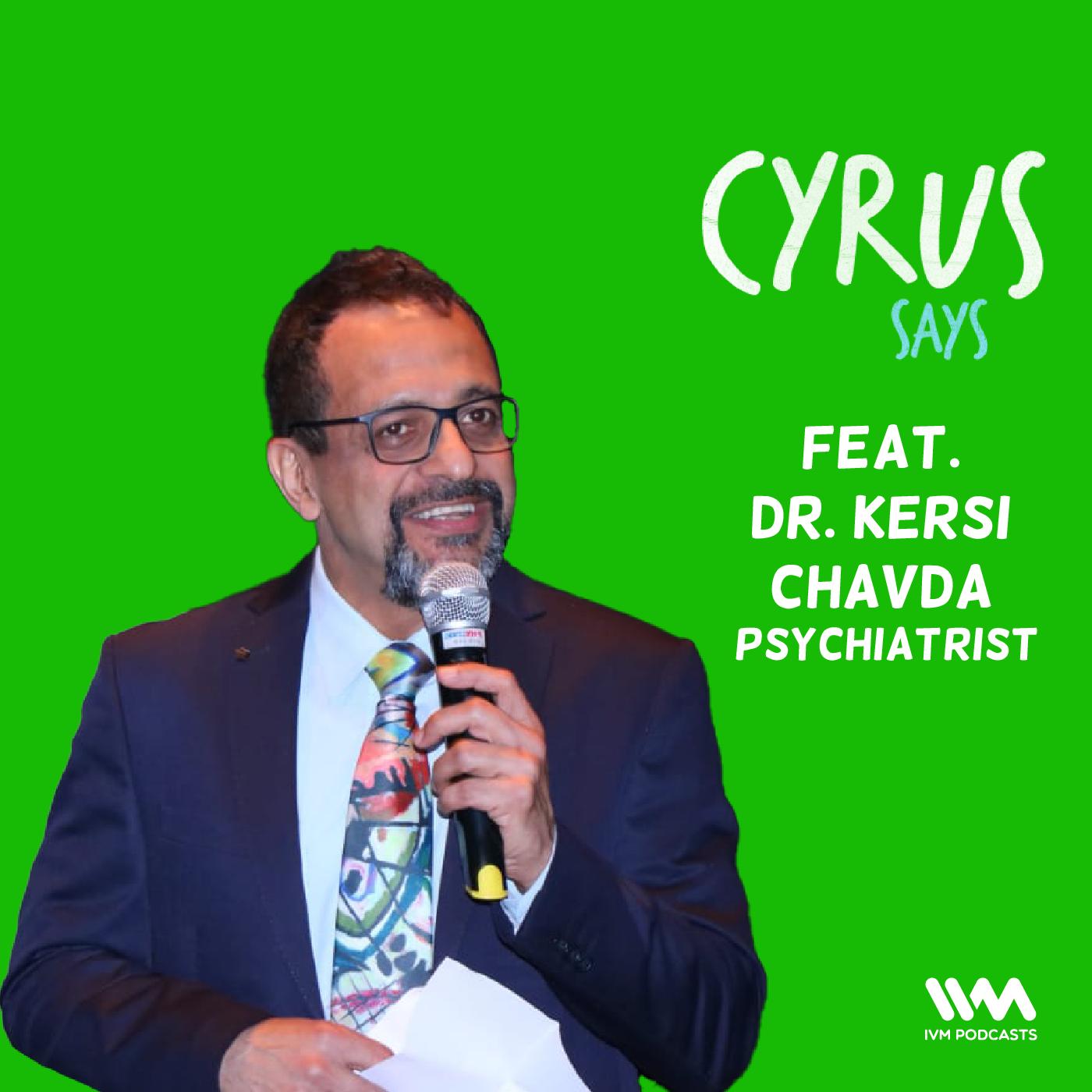 Ep. 601: feat. Dr. Kersi Chavda, Amit and Antariksh