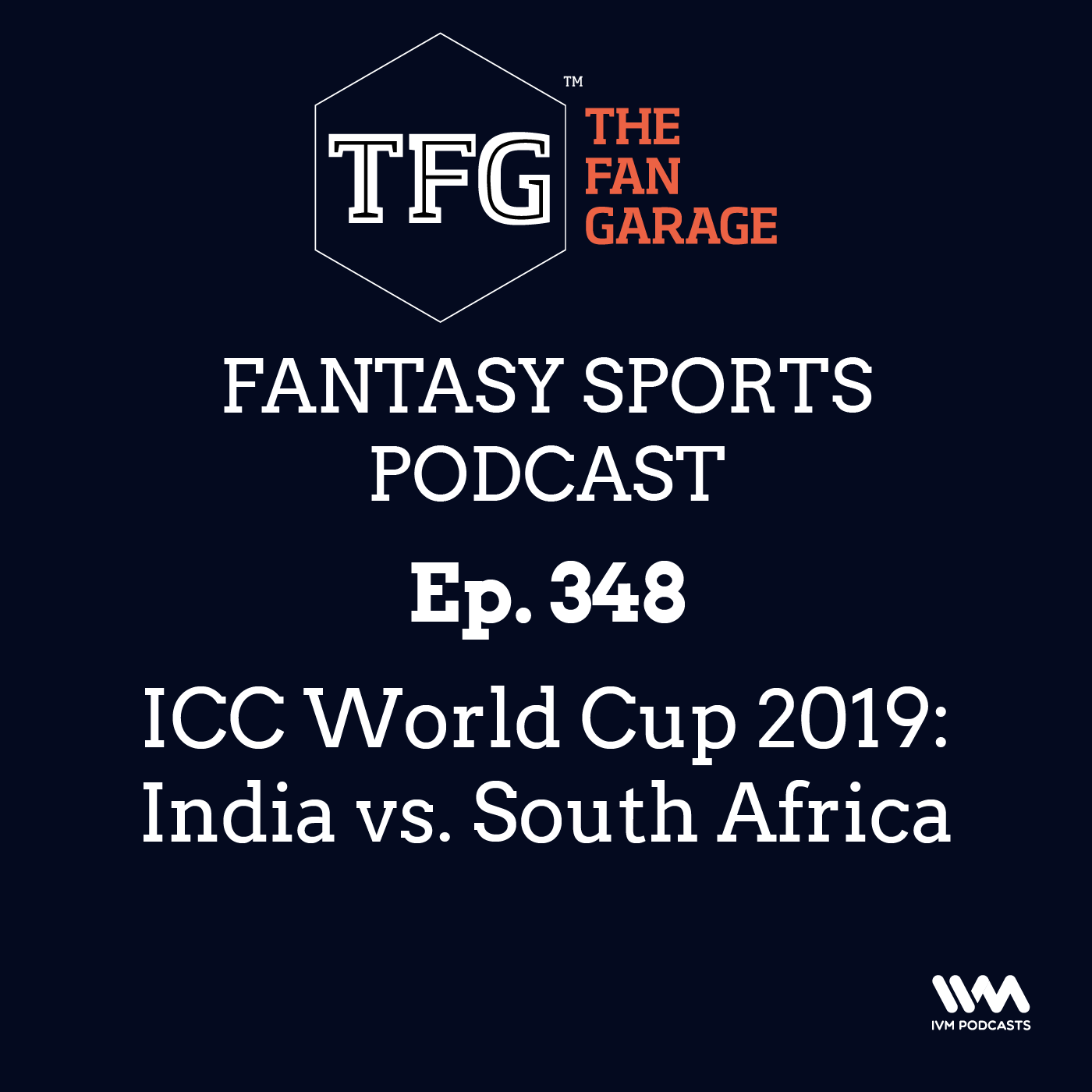 TFG Fantasy Sports Podcast Ep. 348: ICC World Cup 2019: India vs. South Africa