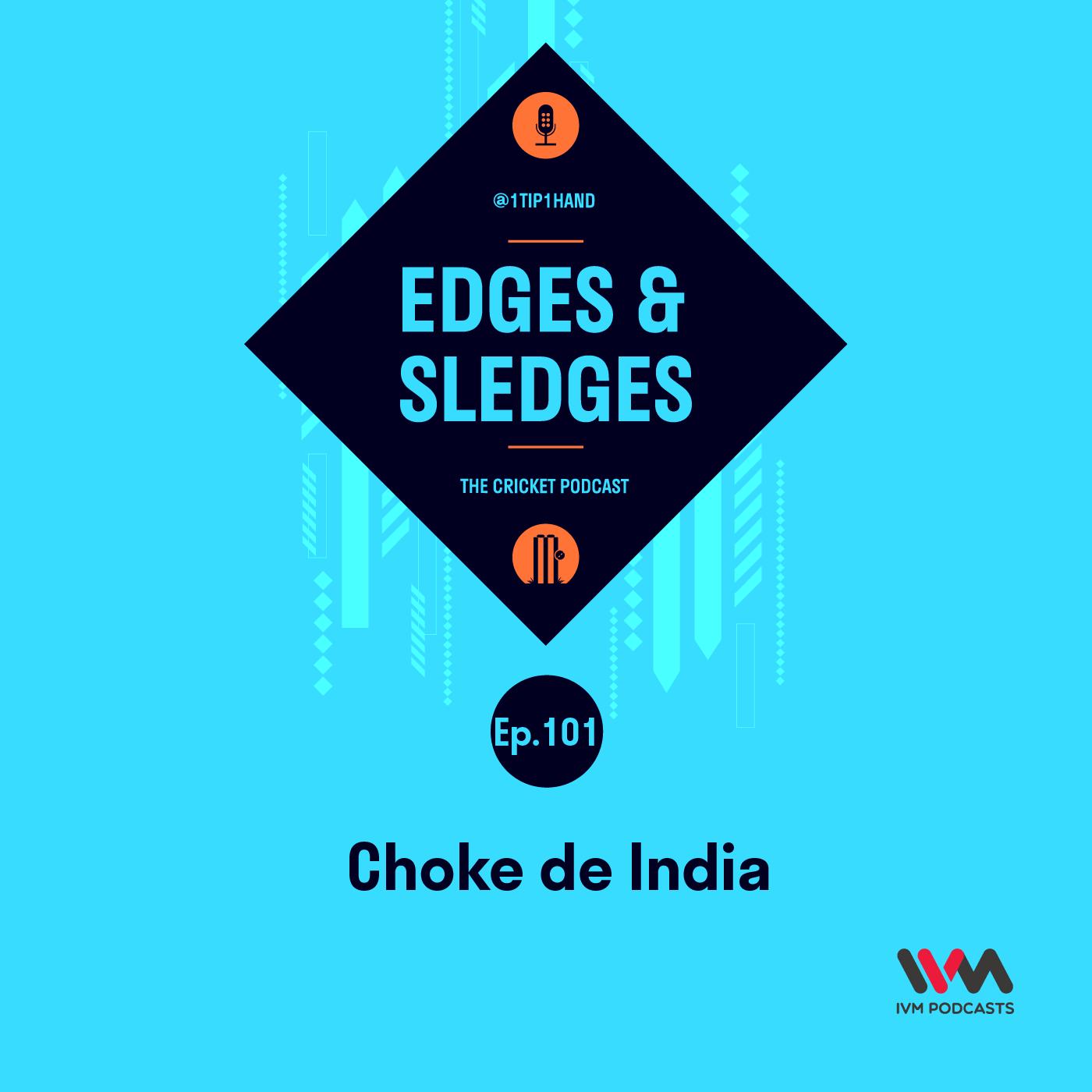 Ep. 101: Choke de India?