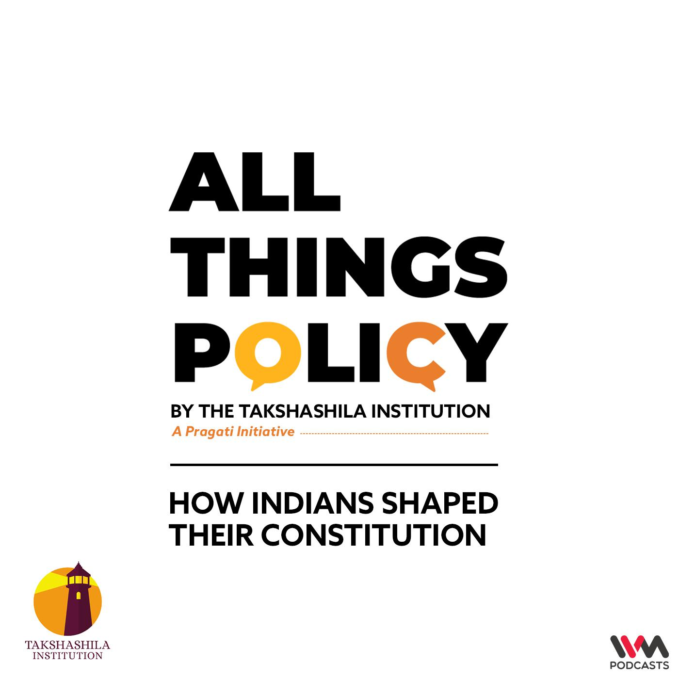 Ep. 618: How Indians Shaped their Constitution