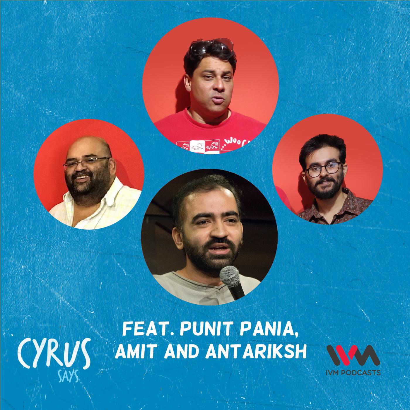 Ep. 602: feat. Punit Pania, Amit and Antariksh