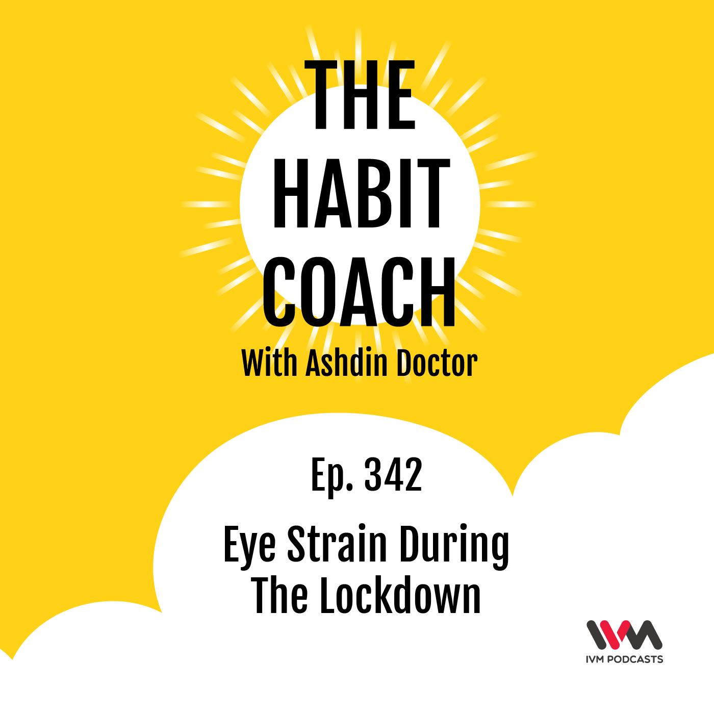 Ep. 342: Eye Strain During The Lockdown