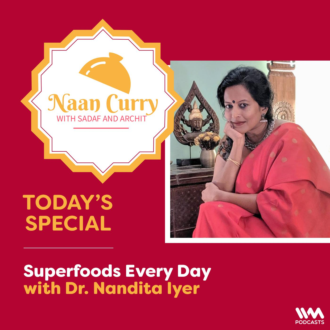 Superfoods Every Day with Dr. Nandita Iyer