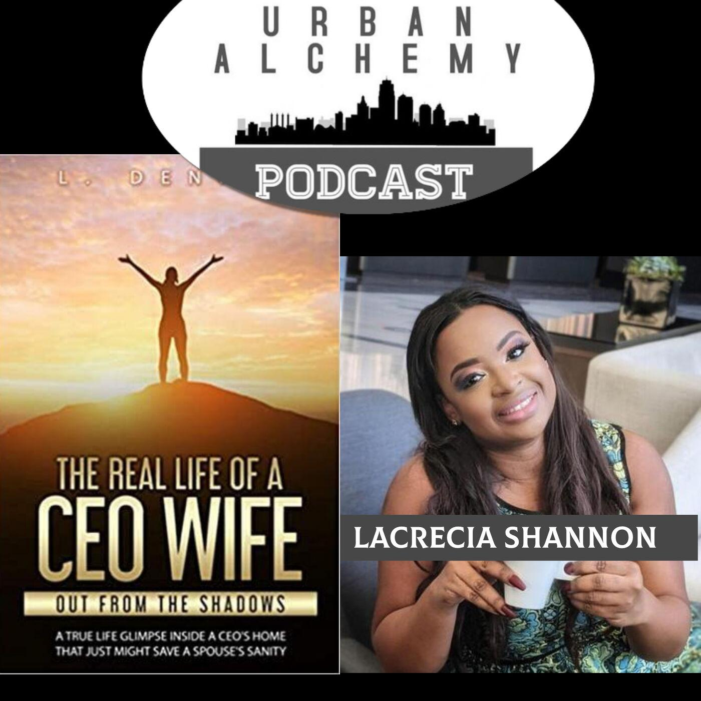 """LaCrecia Shannon - """"The Real Life of a CEO Wife"""""""