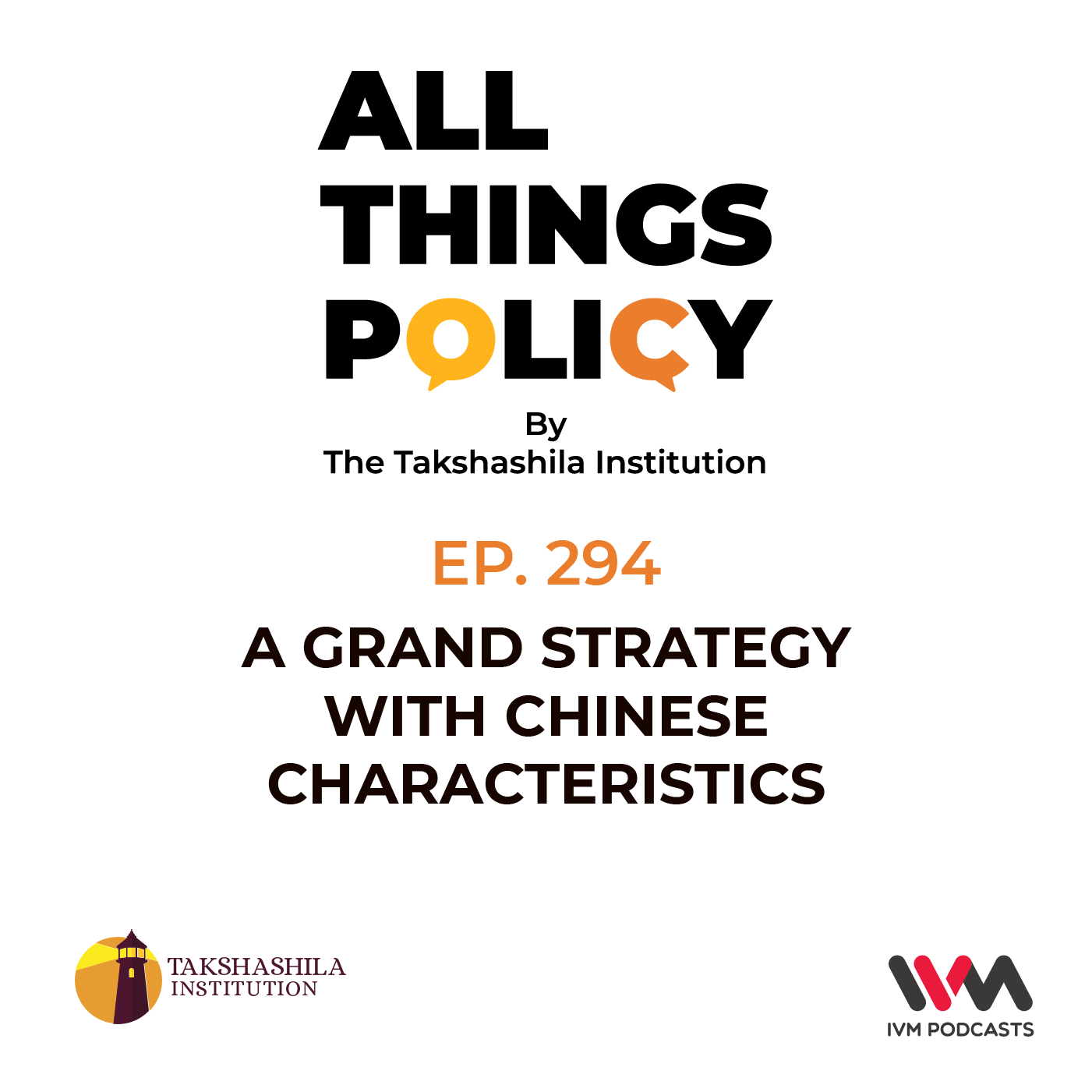 Ep. 294: A Grand Strategy with Chinese Characteristics