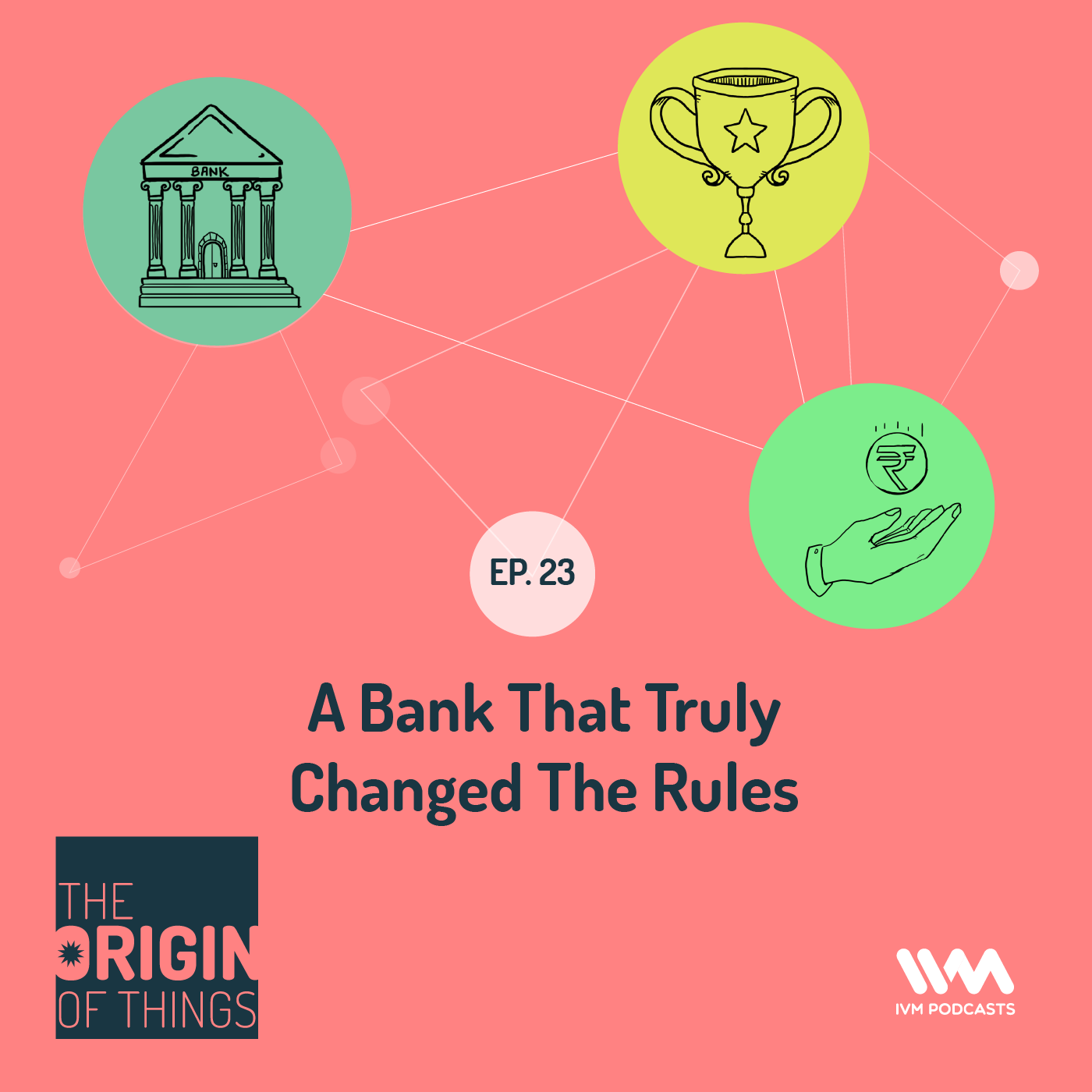 Ep. 23: A Bank That Truly Changed The Rules