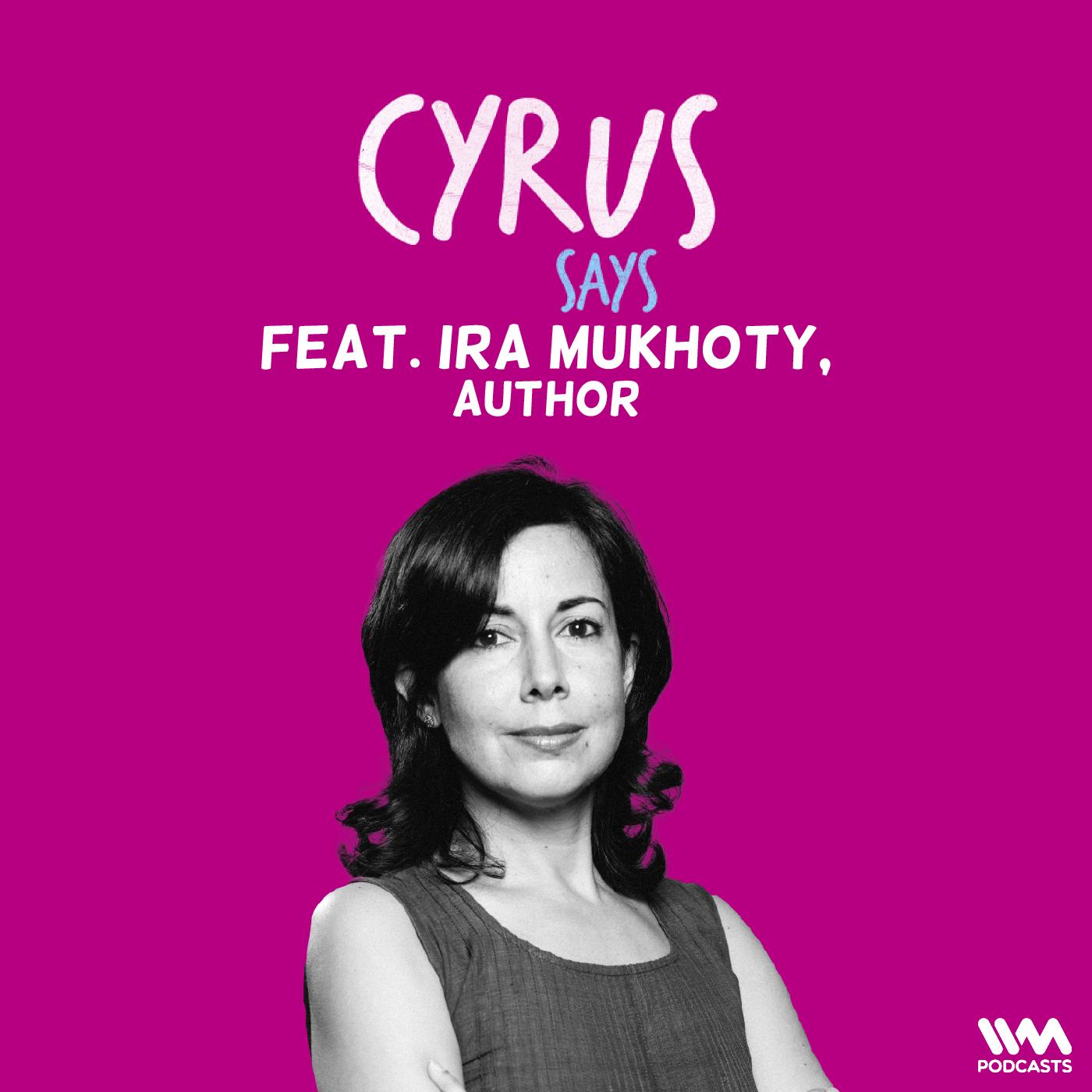 Ep. 675: feat. Ira Mukhoty