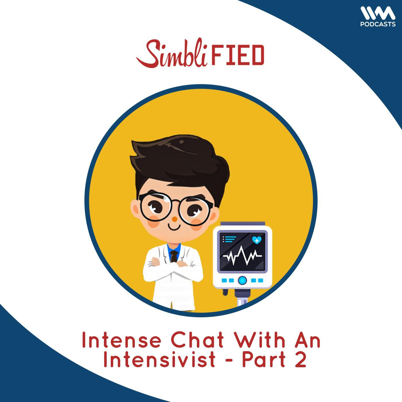 Intense Chat With An Intensivist - Part 2