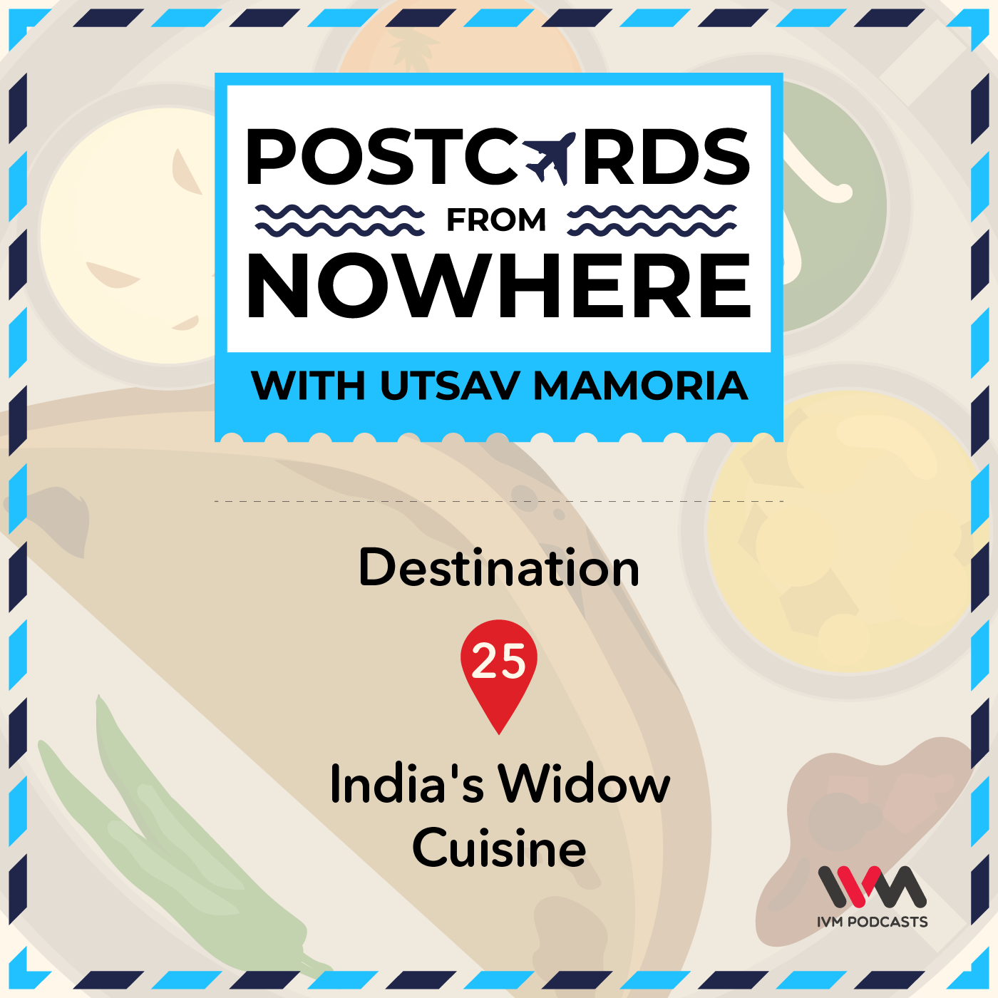 Ep. 25: India's Widow Cuisine