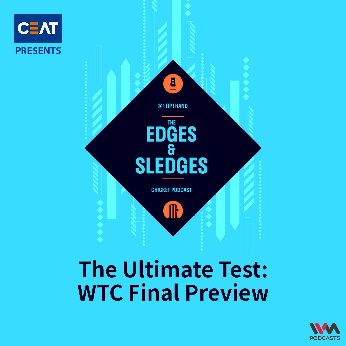 Ep. 179: The Ultimate Test: WTC Final Preview
