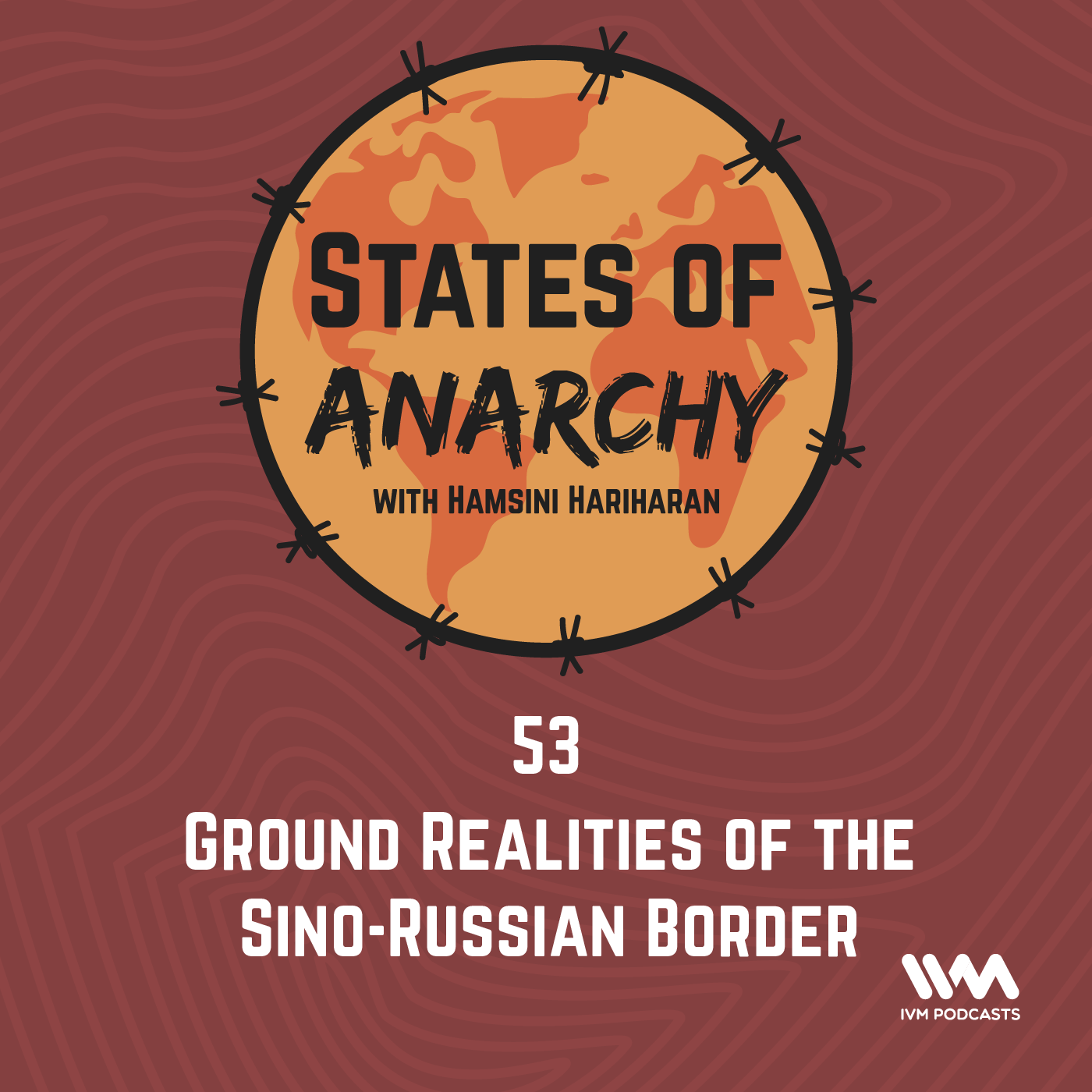 Ep. 53: Ground Realities of the Sino-Russian Border