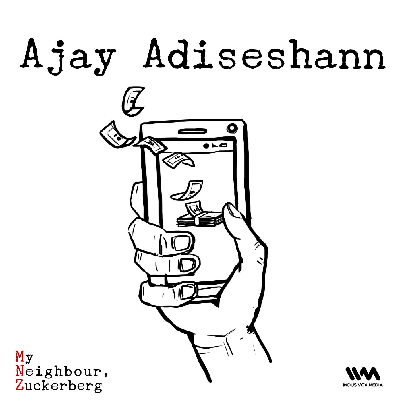 Ep. 03: Ajay Adiseshann