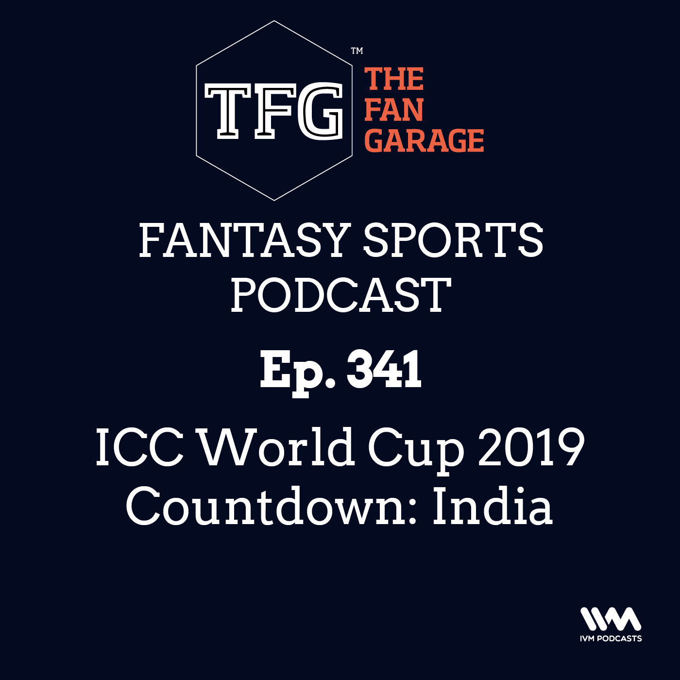 TFG Fantasy Sports Podcast Ep. 341: ICC World Cup 2019 Countdown: India