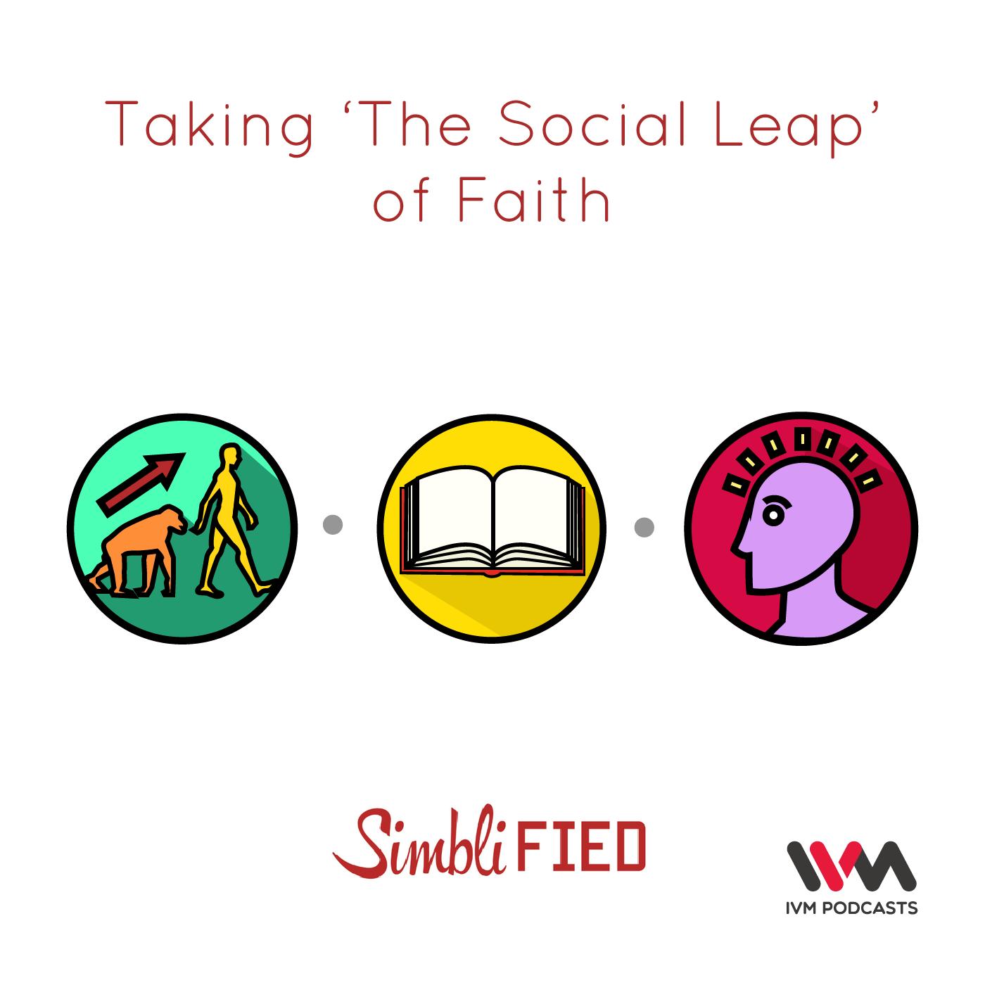 Ep. 172: Taking 'The Social Leap' of Faith