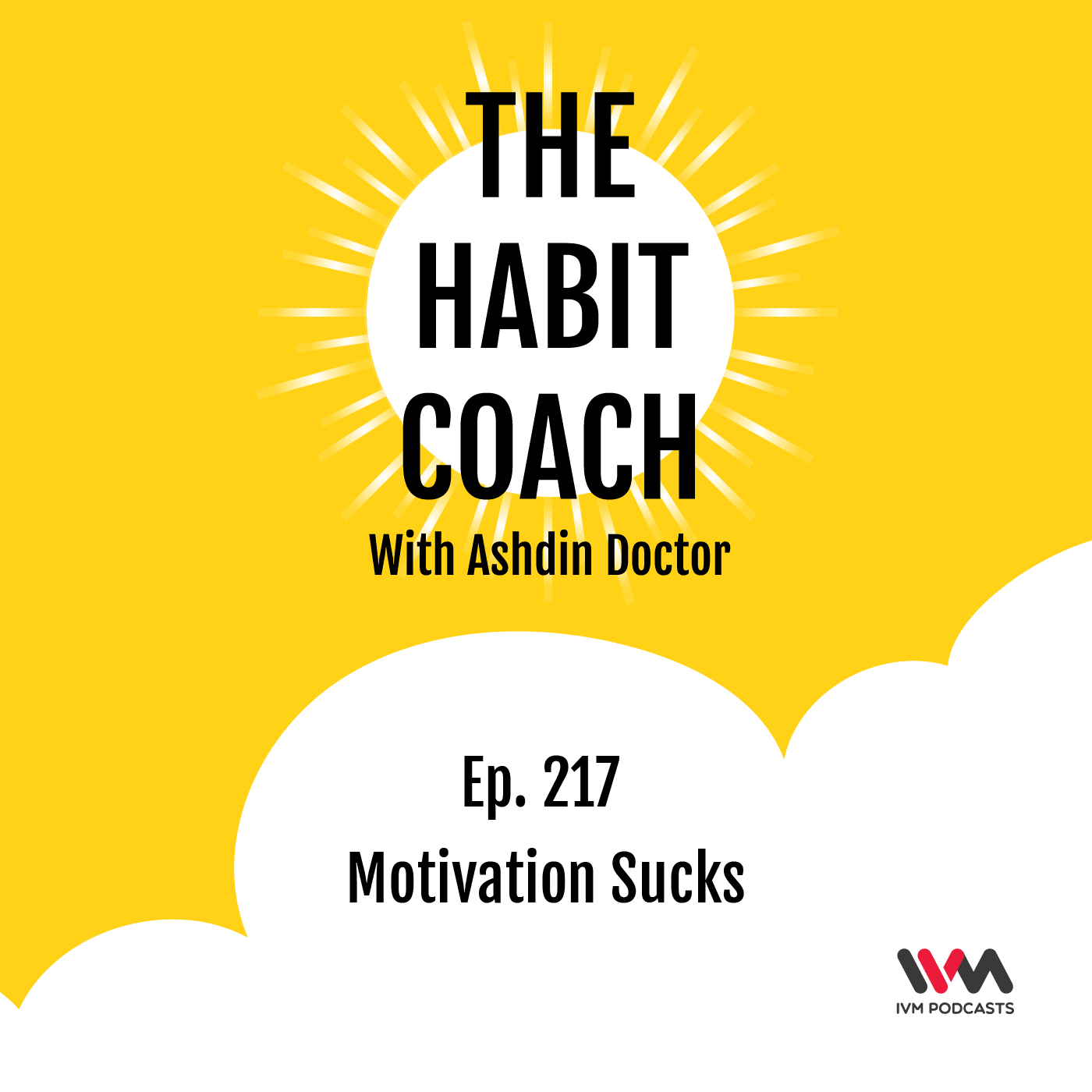 Ep. 217: Motivation Sucks