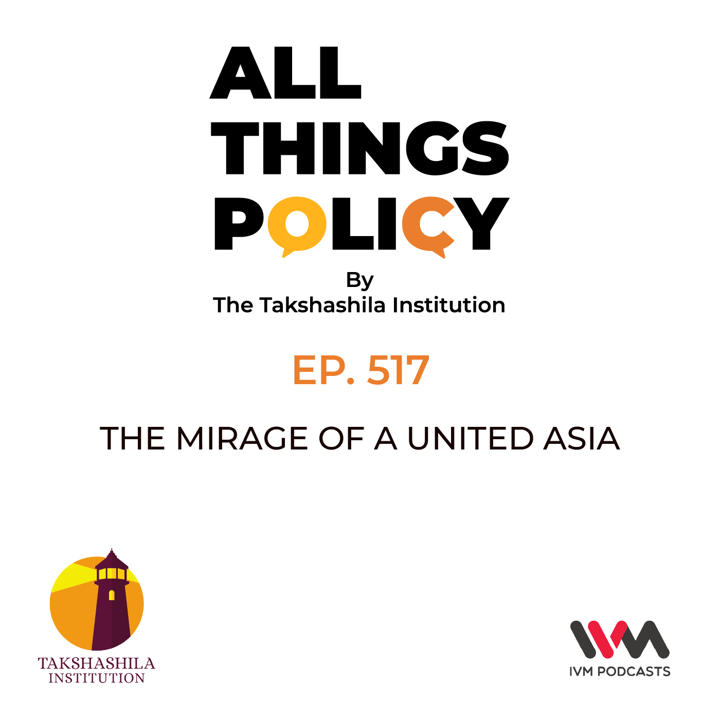Ep. 517: The Mirage of a United Asia