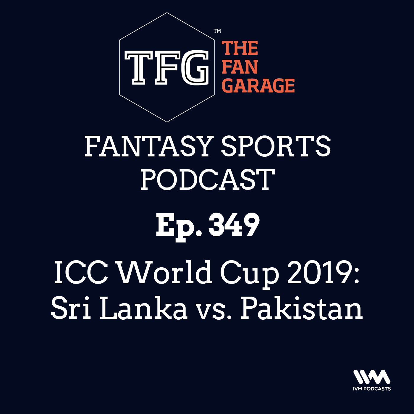TFG Fantasy Sports Podcast Ep. 349: ICC World Cup 2019: Sri Lanka vs. Pakistan