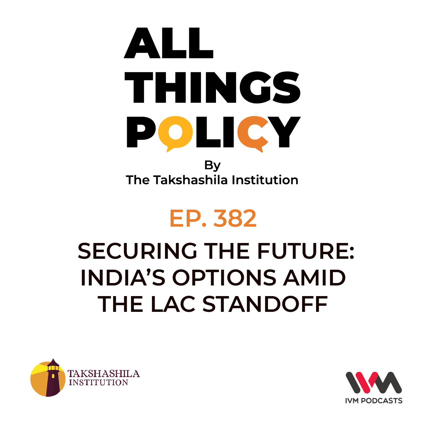 Ep. 382: Securing the Future: India's Options Amid the LAC Standoff