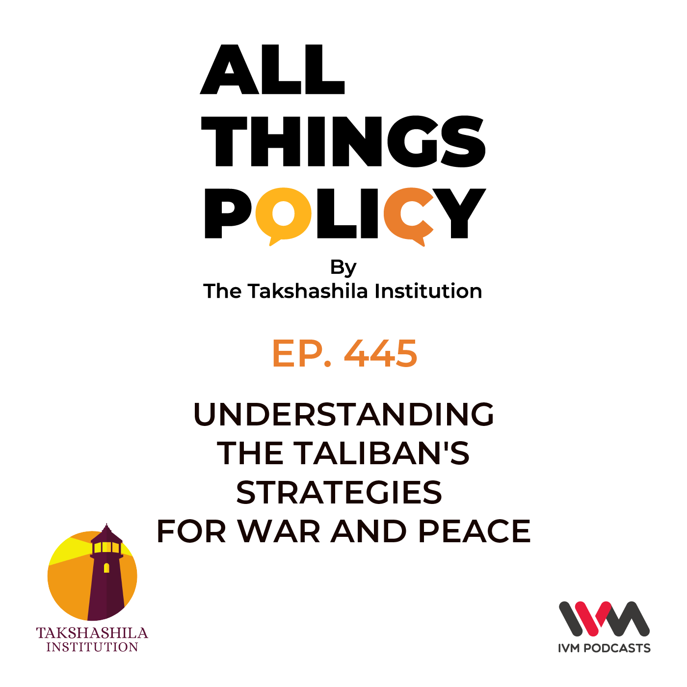 Ep. 445: Understanding the Taliban's Strategies for War and Peace