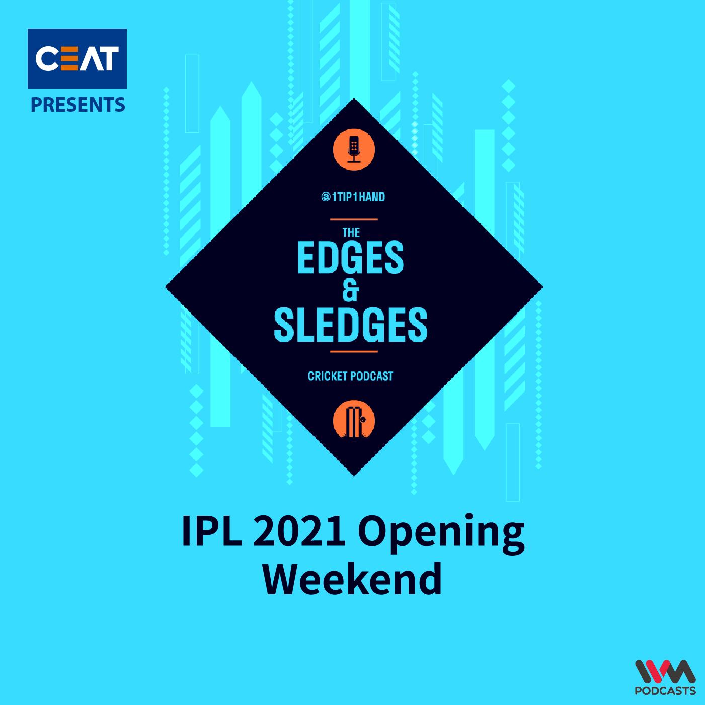 Ep. 166: IPL 2021 Opening Weekend