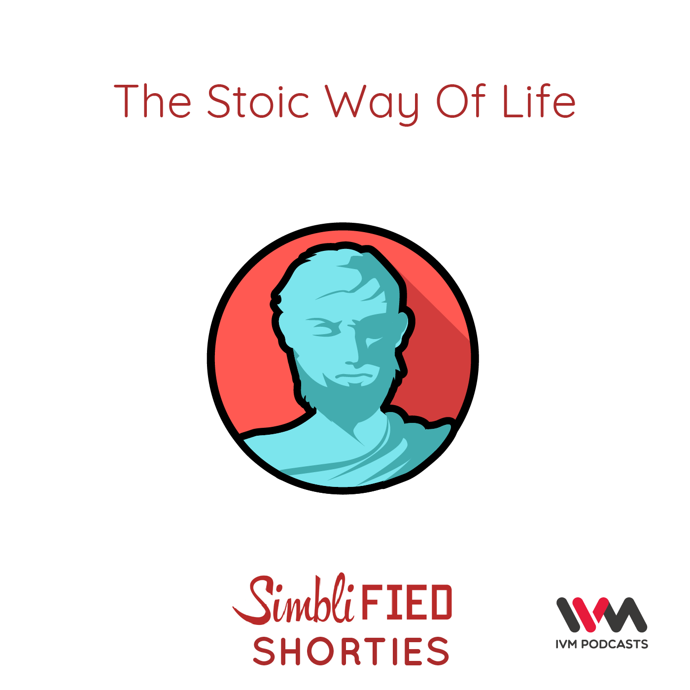 Ep. 169: The Stoic Way Of Life