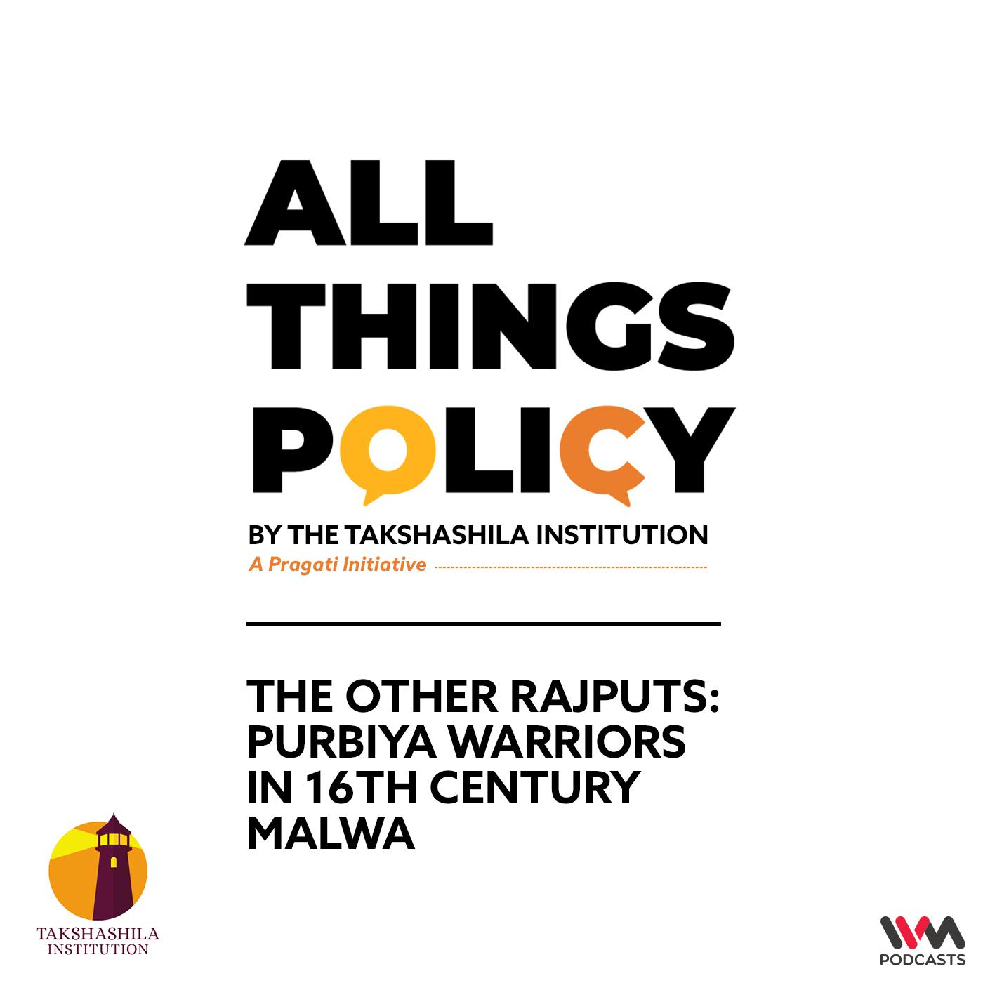 The Other Rajputs: Purbiya Warriors in 16th century Malwa