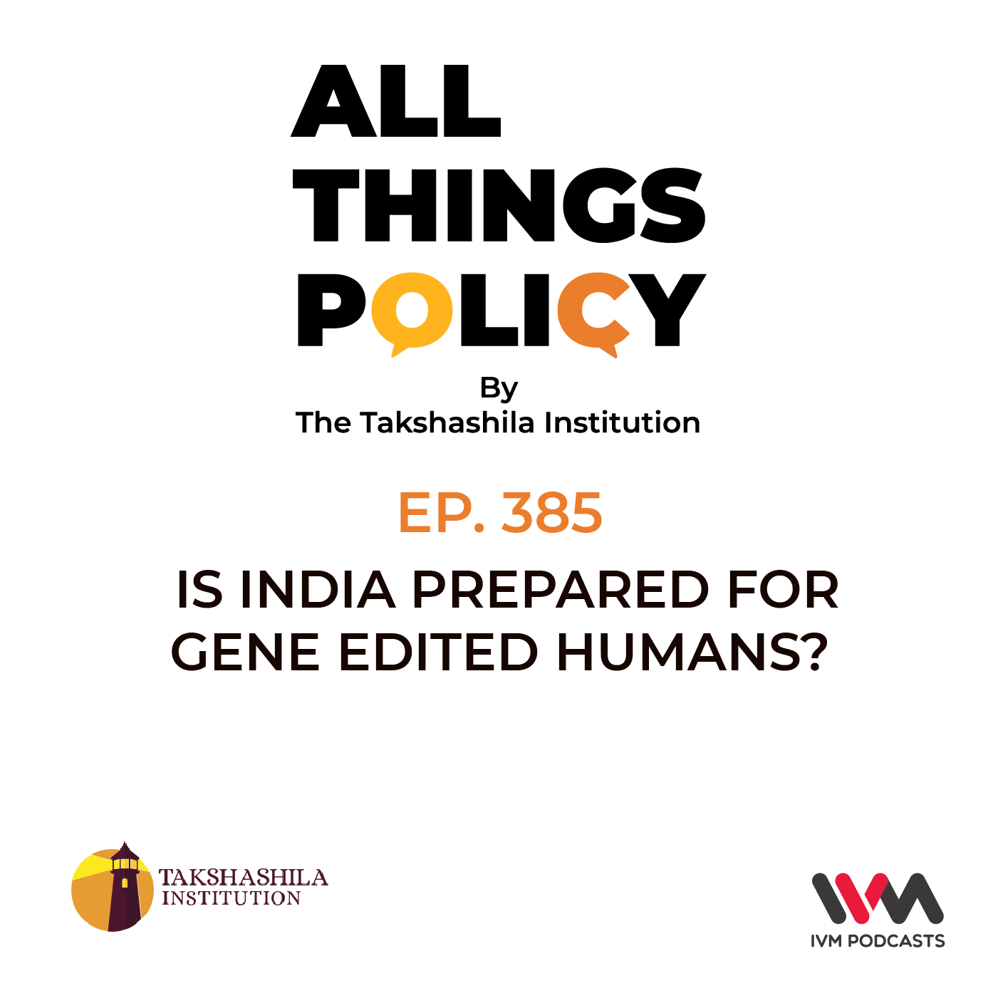 Ep. 385: Is India Prepared for Gene Edited Humans?