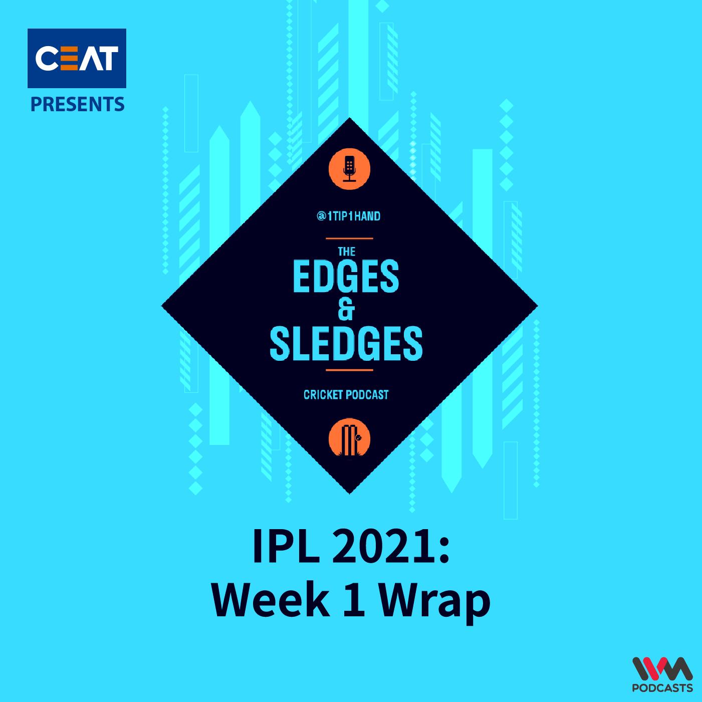 Ep. 168: IPL 2021: Week 1 Wrap