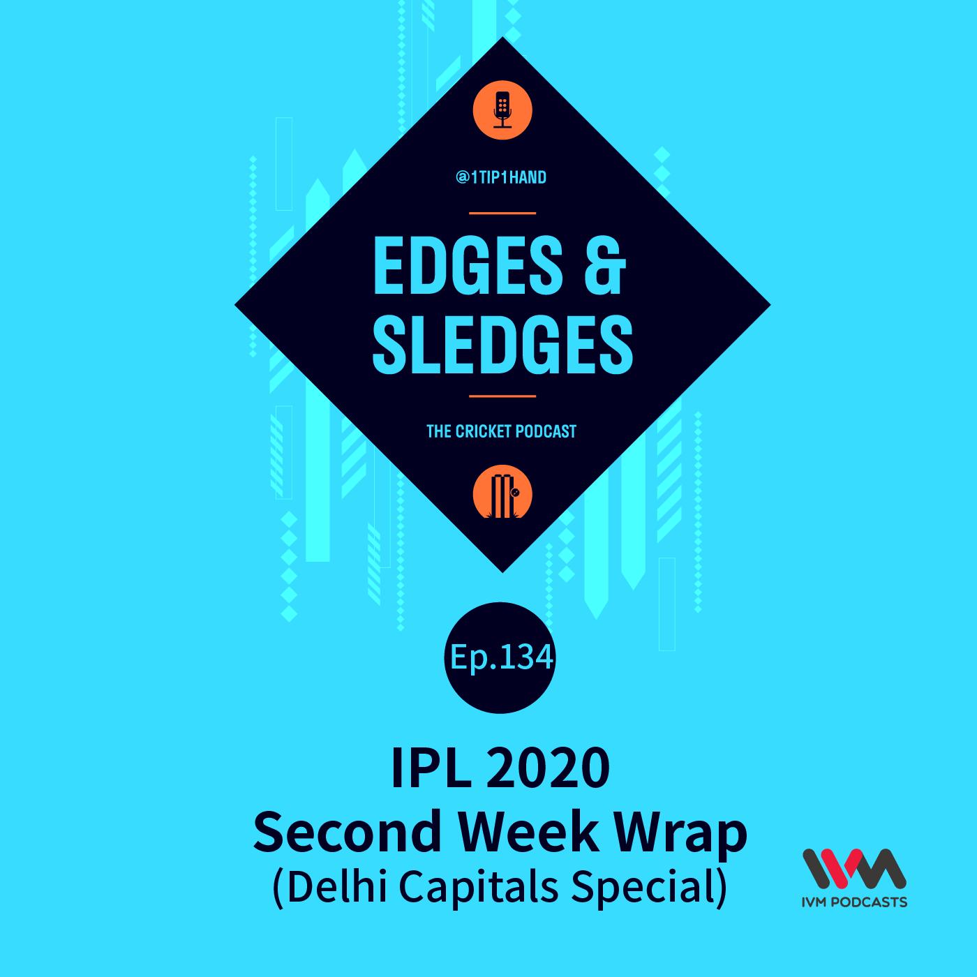 Ep. 134: IPL 2020 Second Week Wrap (Delhi Capitals Special)