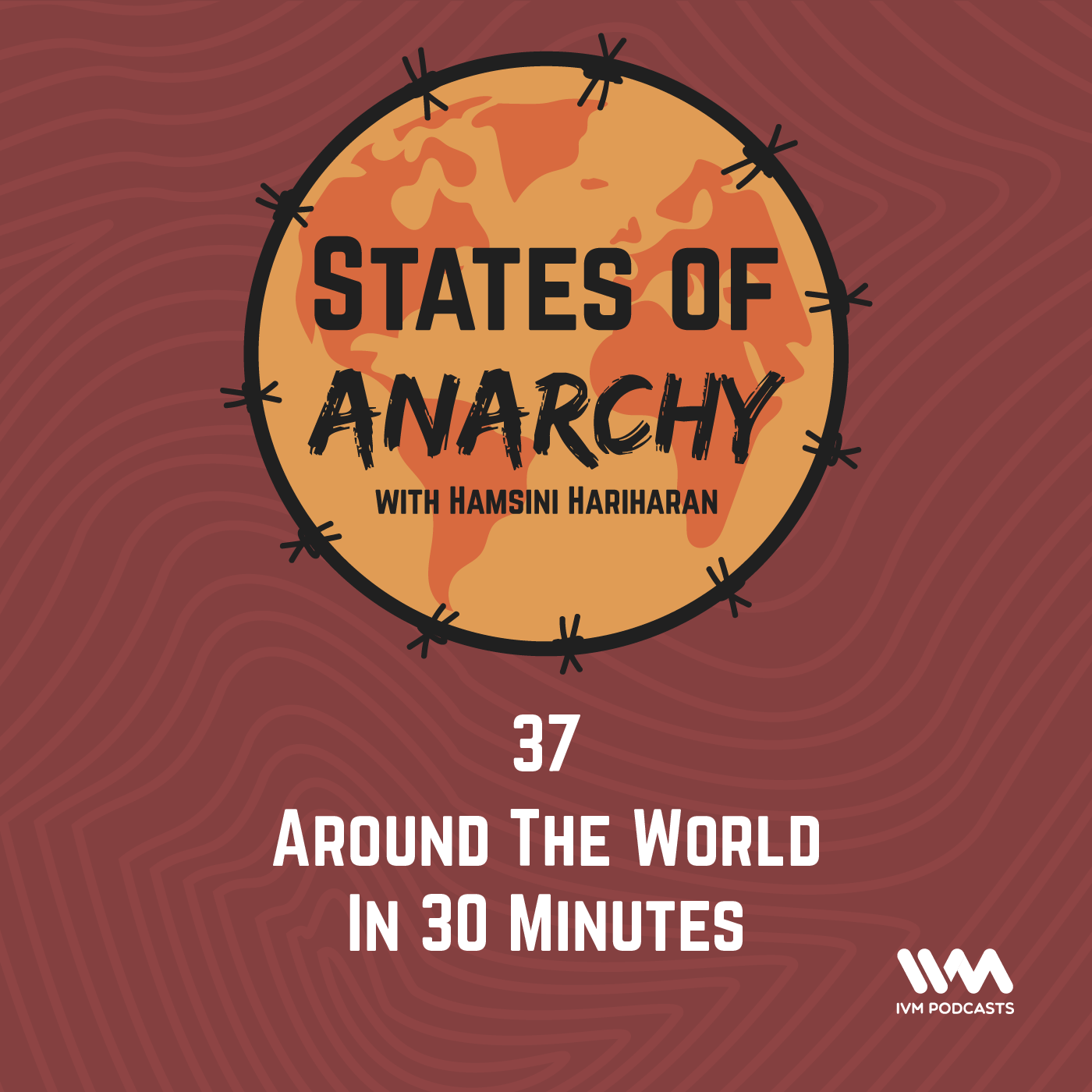 Ep. 37: Around The World In 30 Minutes