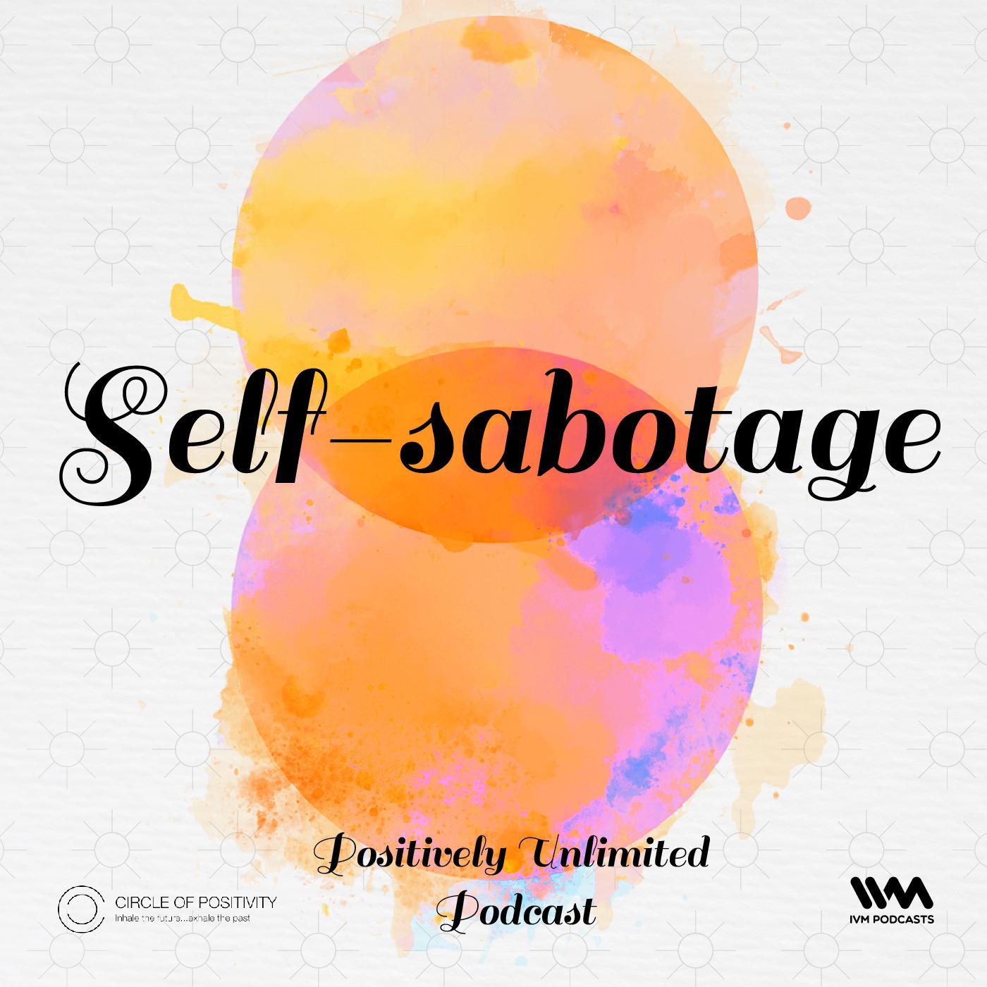 Ep. 117: Self-sabotage