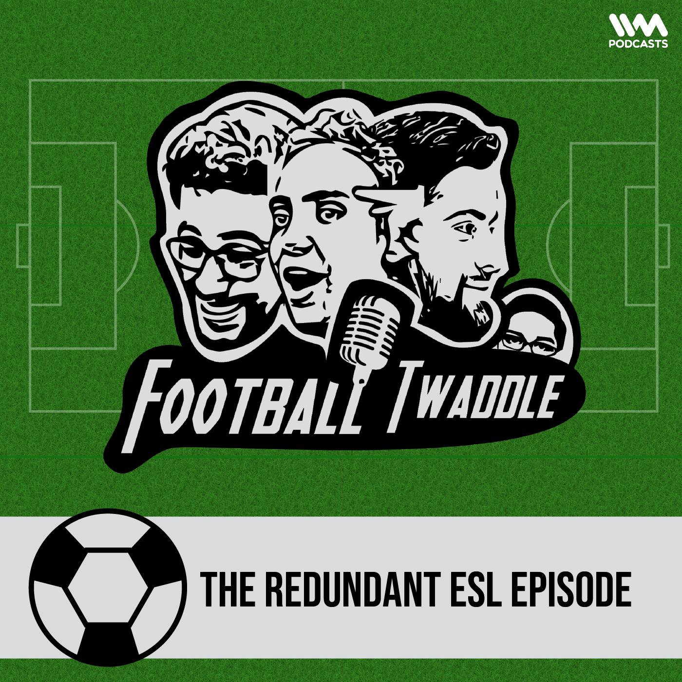 The redundant ESL episode