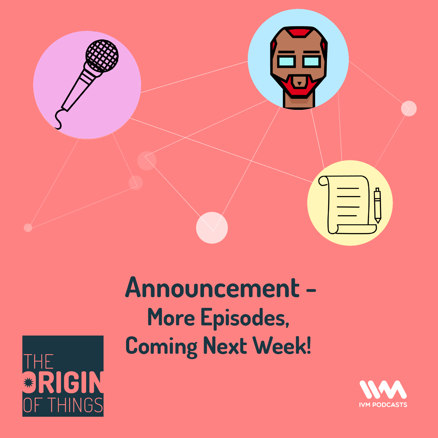 Announcement - More Episodes, Coming Next Week!