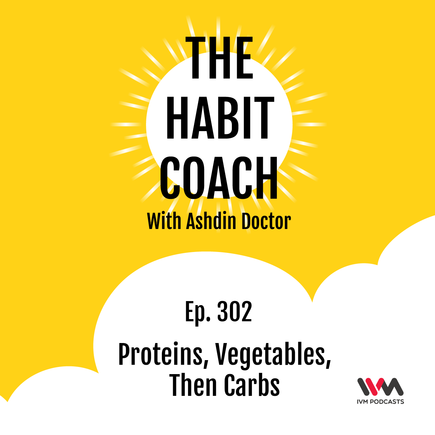 Ep. 302: Proteins, Vegetables, Then Carbs
