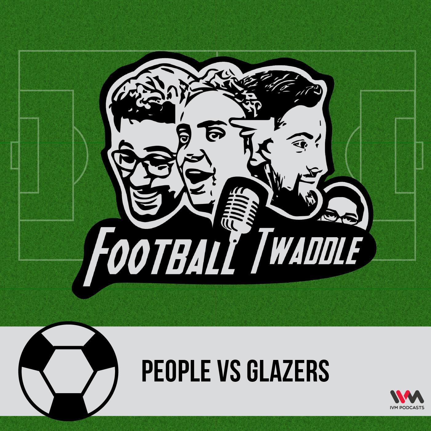Ep. 226: People vs Glazers
