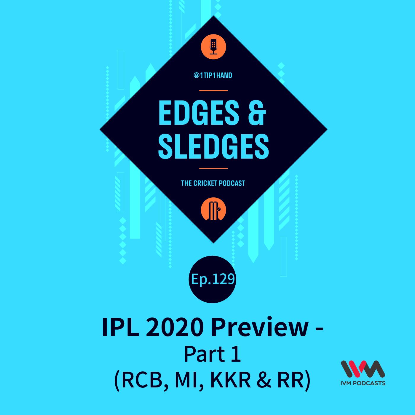 Ep. 129: IPL 2020 Preview - Part 1 (RCB, MI, KKR & RR)