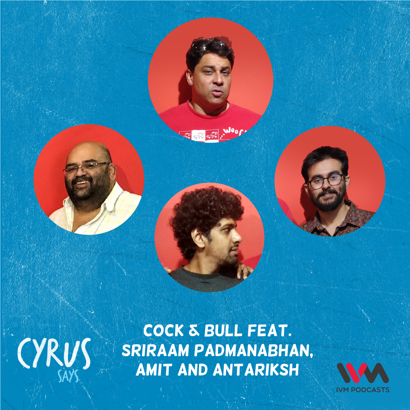 Ep. 631: Cock & Bull feat. Sriraam Padmanabhan, Amit and Antariksh