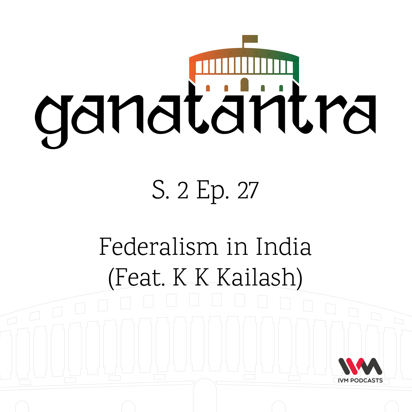 S02 E27: Federalism in India (feat. K K KAILASH)