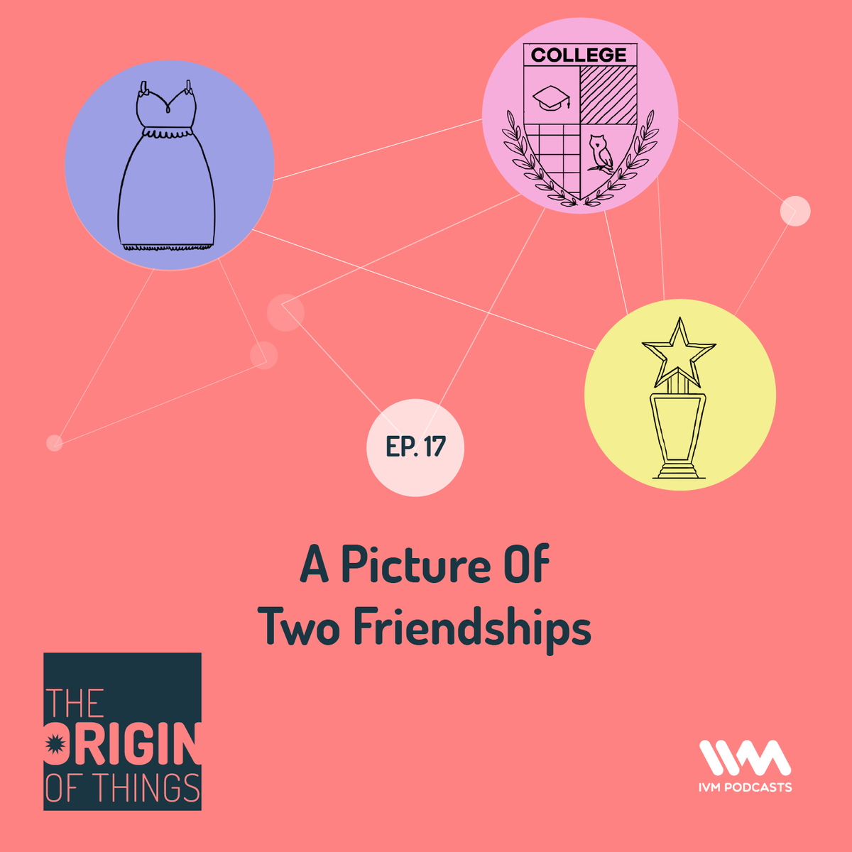 Ep. 17: A Picture Of Two Friendships