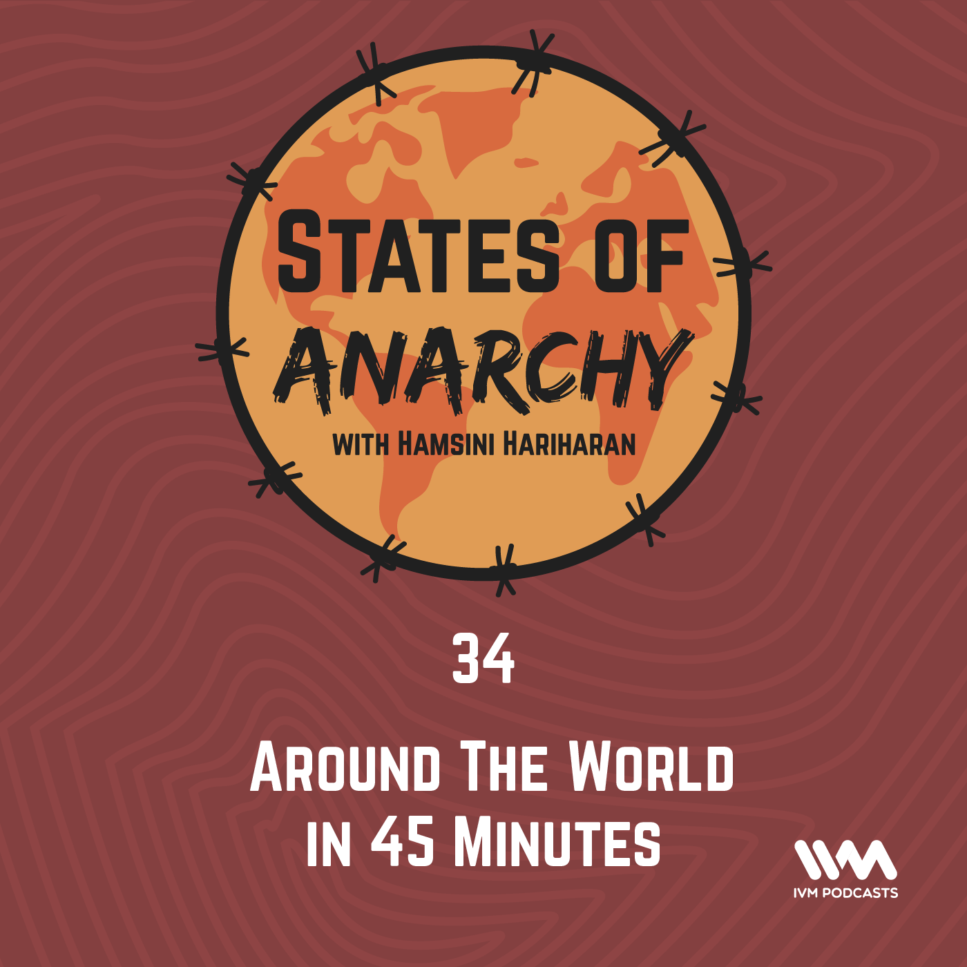 Ep. 34: Around The World in 45 Minutes