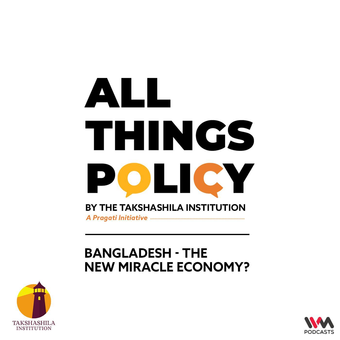 Ep. 623: Bangladesh - The New Miracle Economy?