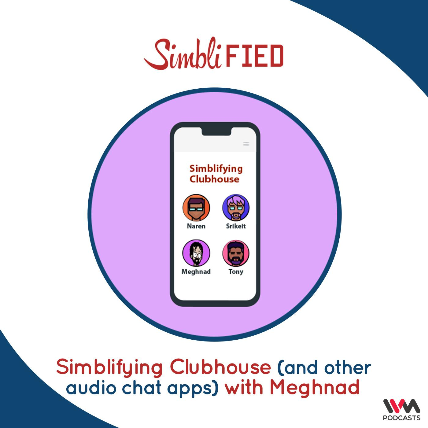 Simblifying Clubhouse (and other audio chat apps) with Meghnad