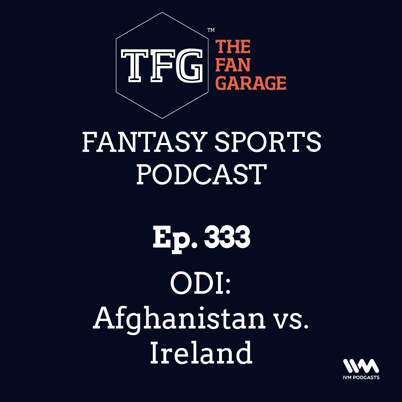 TFG Fantasy Sports Podcast Ep. 333: ODI: Afghanistan vs. Ireland