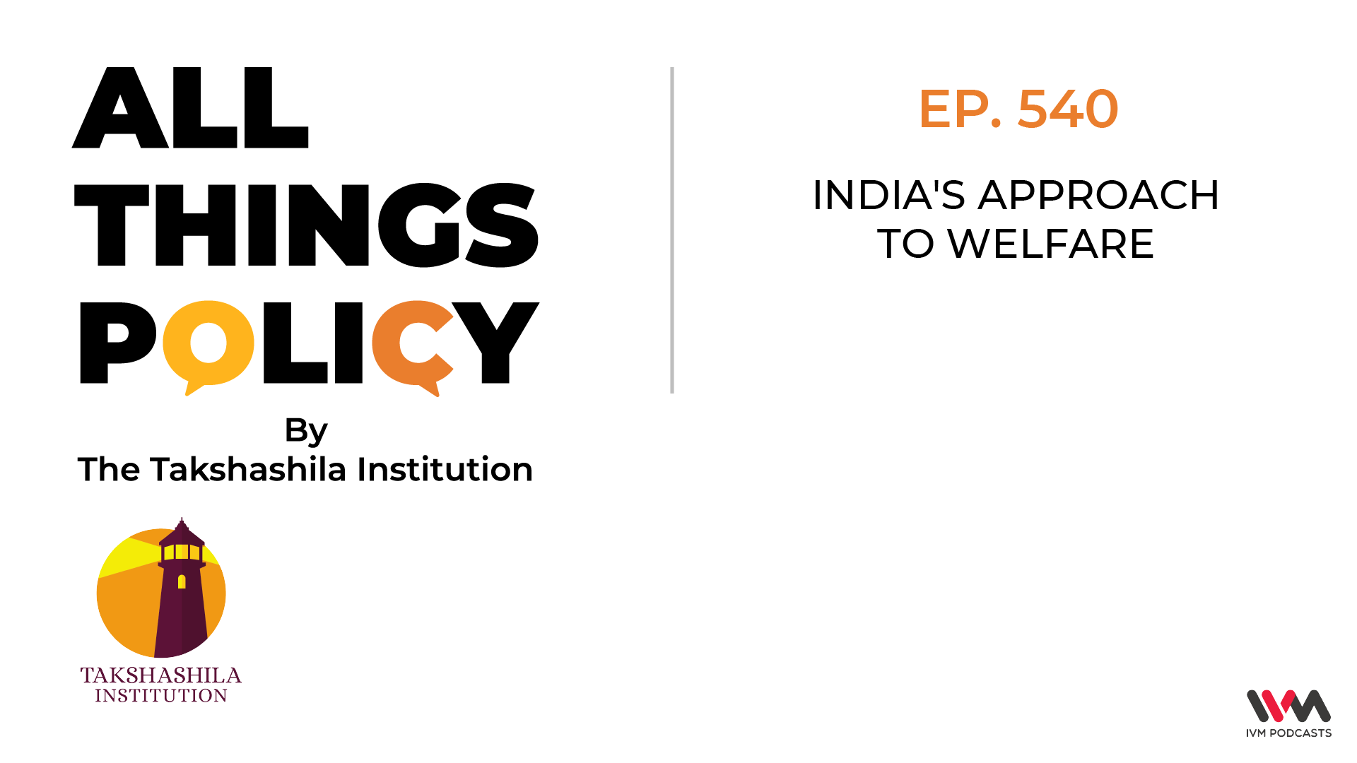 Ep. 540: India's Approach to Welfare