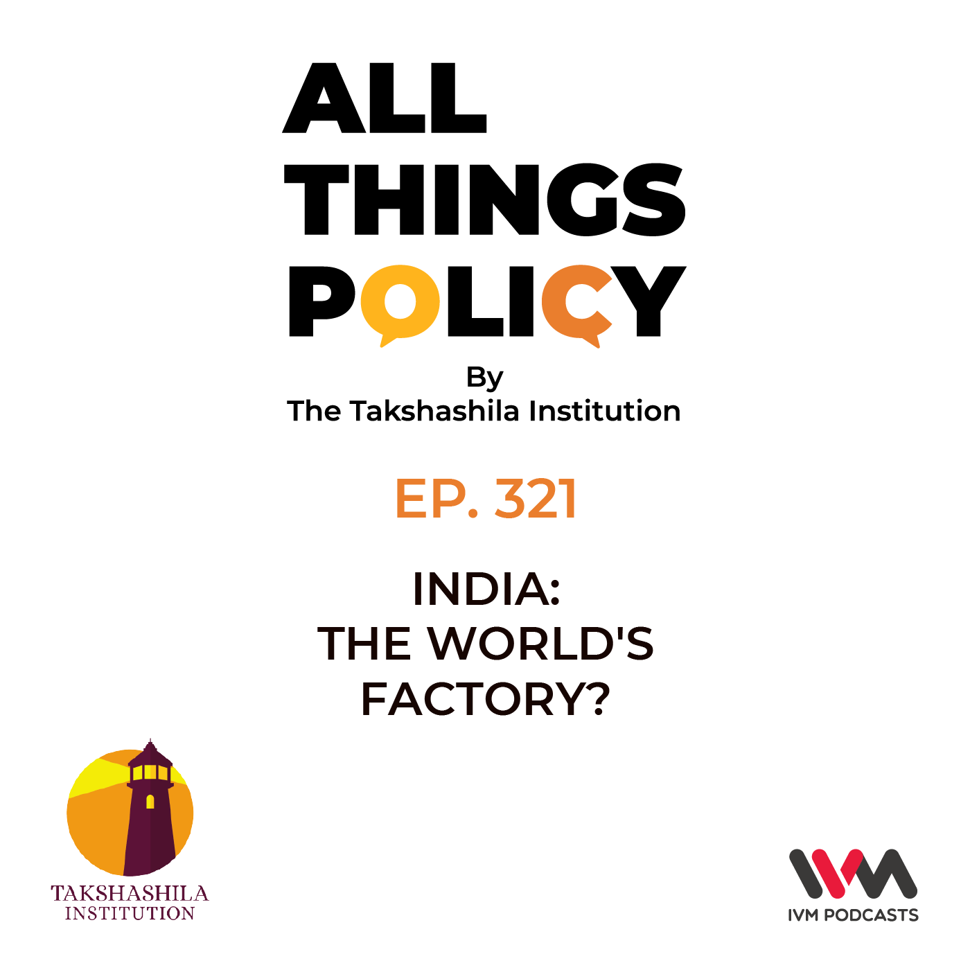 Ep. 321: India: The World's Factory?