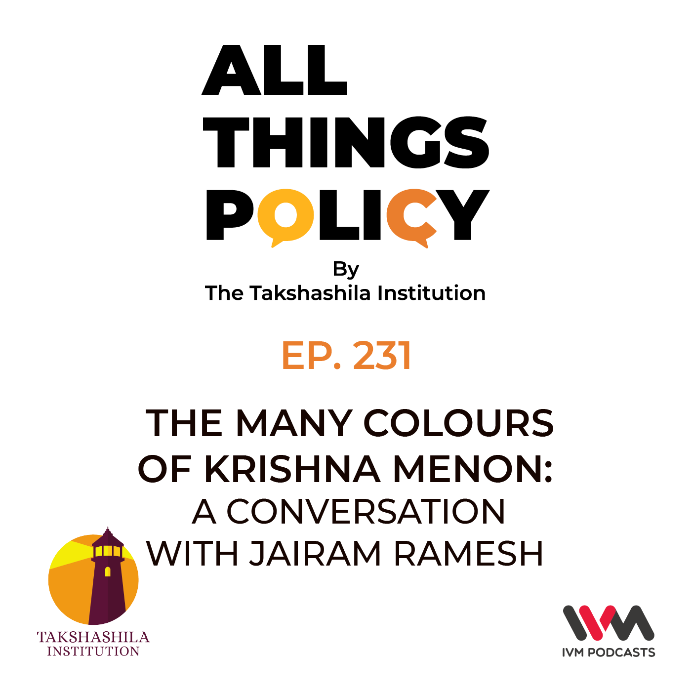 Ep. 231: The Many Colours of Krishna Menon - A Conversation with Jairam Ramesh