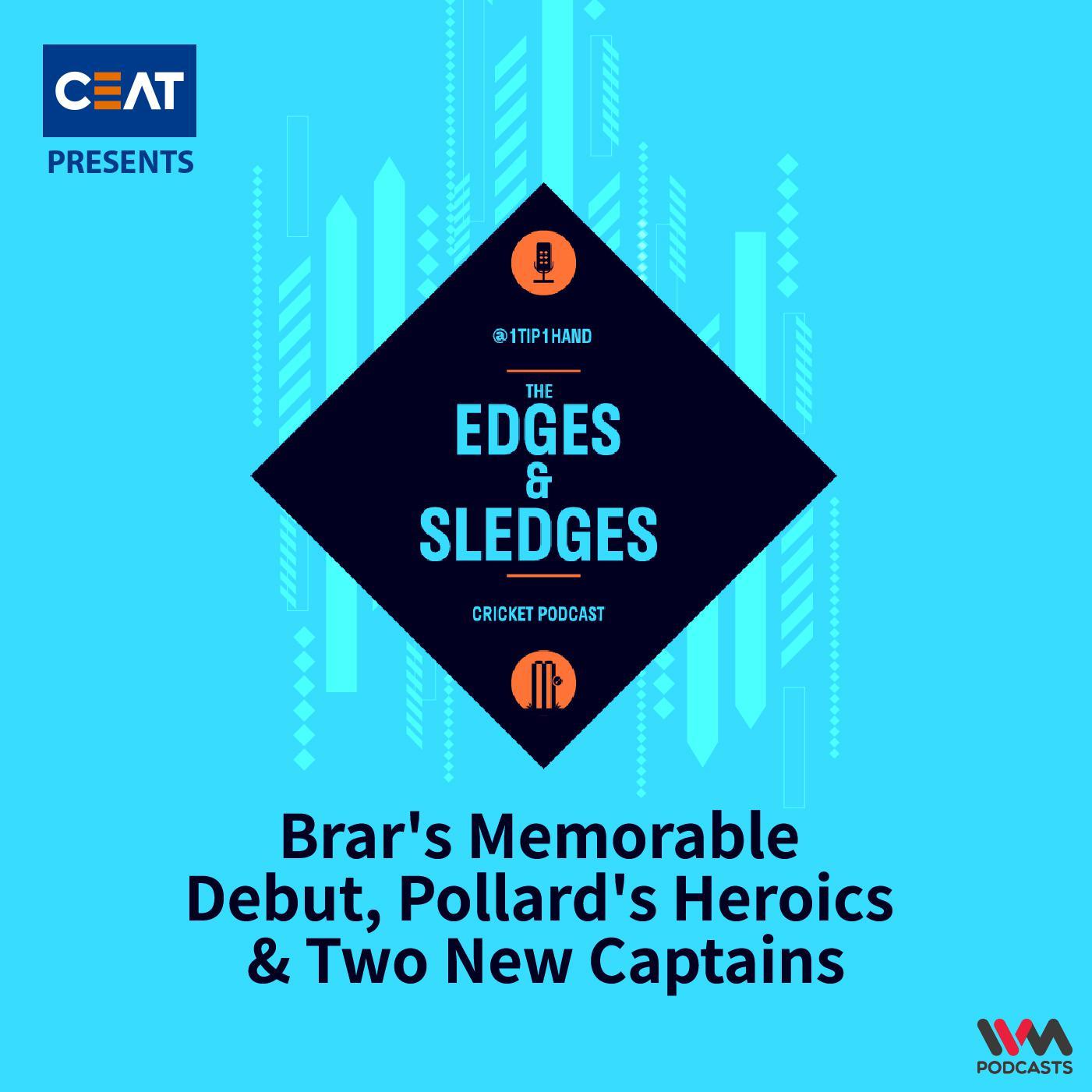 Ep. 172: Brar's Memorable Debut, Pollard's Heroics & Two New Captains