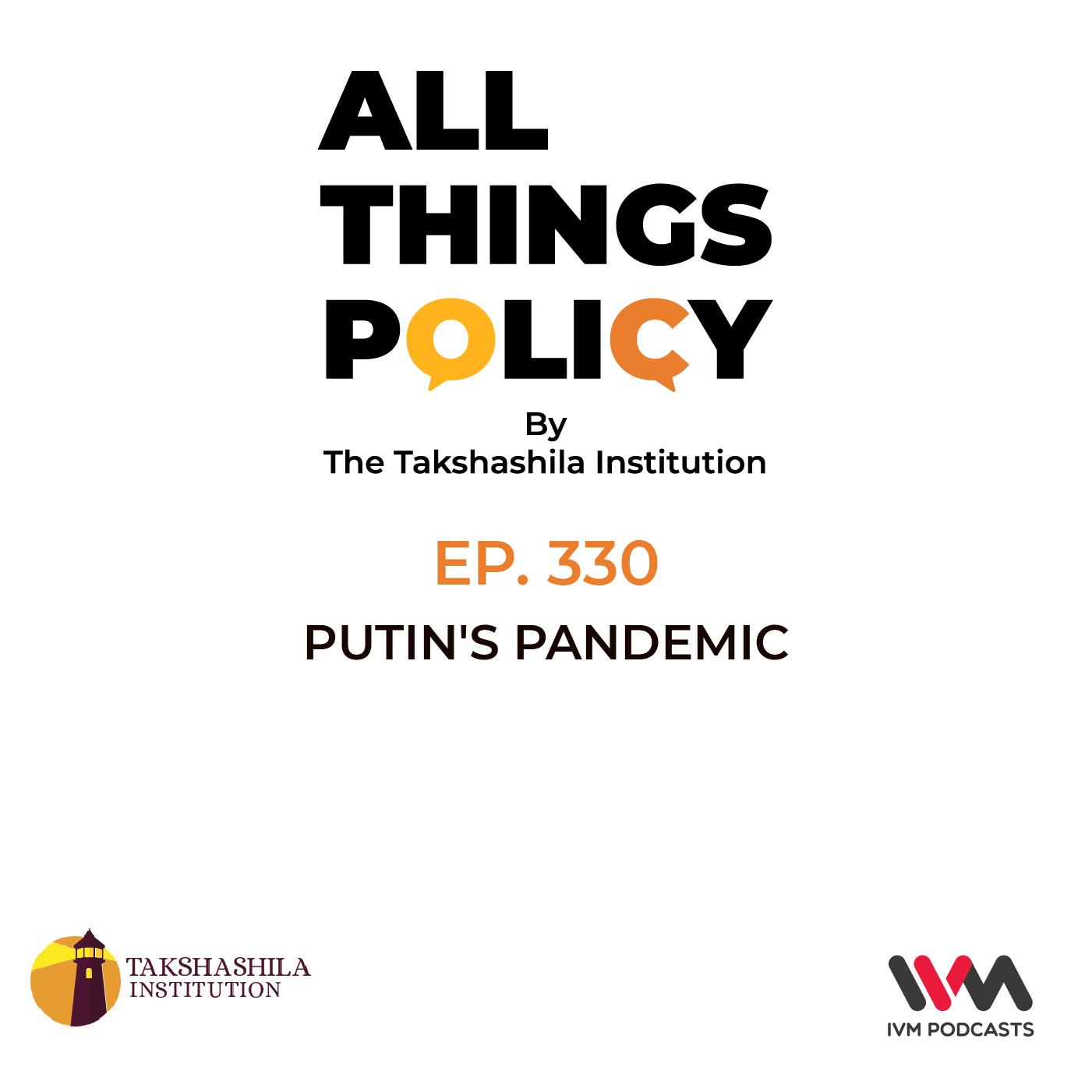 Ep. 330: Putin's Pandemic